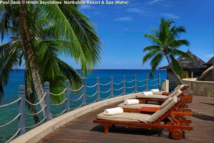Pool Deck © Hilton Seychelles Northolme Resort & Spa (Mahe)