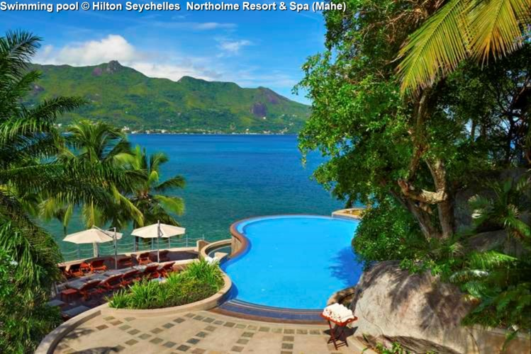 Swimming pool © Hilton Seychelles Northolme Resort & Spa (Mahe)